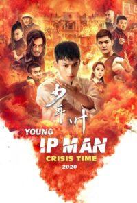 دانلود فیلم Young Ip Man: Crisis Time 2020