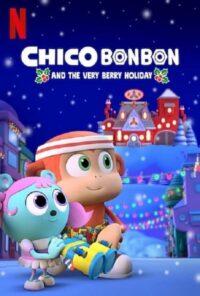 دانلود انیمیشن Chico Bon Bon and the Very Berry Holiday 2020
