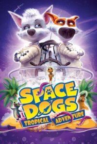 دانلود انیمیشن Space Dogs: Tropical Adventure 2020